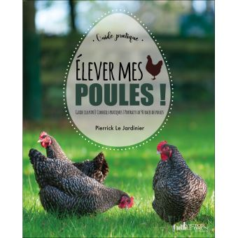elever des poules broch pierrick le jardinier achat livre achat prix fnac. Black Bedroom Furniture Sets. Home Design Ideas