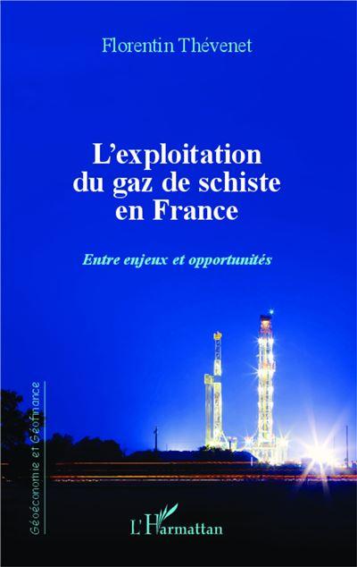 L'exploitation du gaz de schiste en France