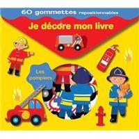 Je décore mon livre 60 gommettes repositionnables - Les pompiers