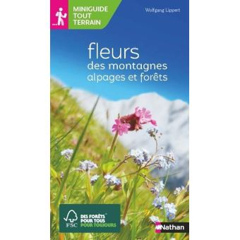 Miniguide tout terrain : Fleurs des montagnes - Alpages et forêts