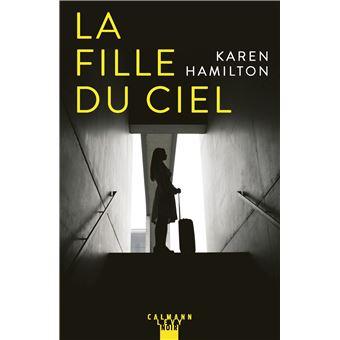 La Fille du ciel - broché - Karen Hamilton - Achat Livre