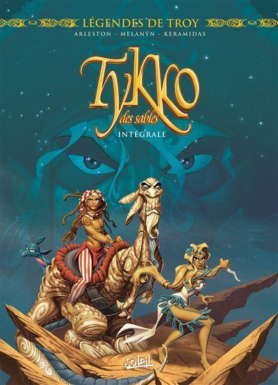 Légendes de Troy - Tykko des sables Intégrale