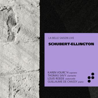 LA BELLE SAISON LIVE-SCHUBERT-ELLINGTON