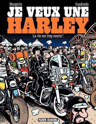 Je veux une Harley - La Vie est trop courte !