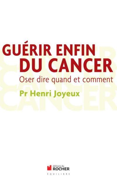 Guérir enfin du cancer - Oser dire quand et comment - 9782268074993 - 7,49 €