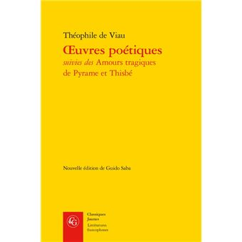Oeuvres poetiques suivies amours tragiques pyrame thisbe