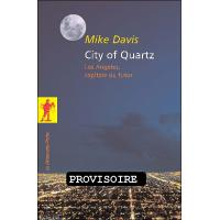 City of quartz Los Angeles capitale du futur