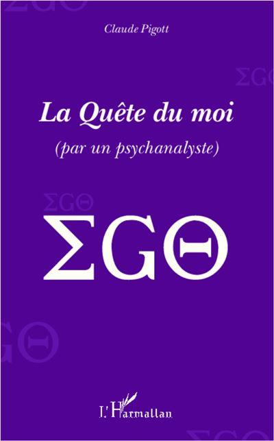 La quête du moi (par un psychanalyste)