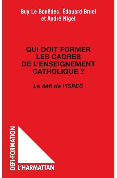 Qui doit former les cadres de l'enseignement catholique ?