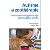 Autisme et zoothérapie - Communication et apprentissages par la médiation animale