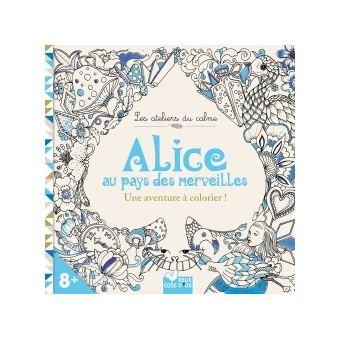 Alice Au Pays Des Merveilles Une Aventure à Colorier Broché