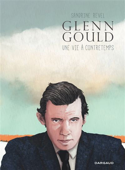 Glenn Gould, une vie à contretemps - Glenn Gould, une vie à contretemps