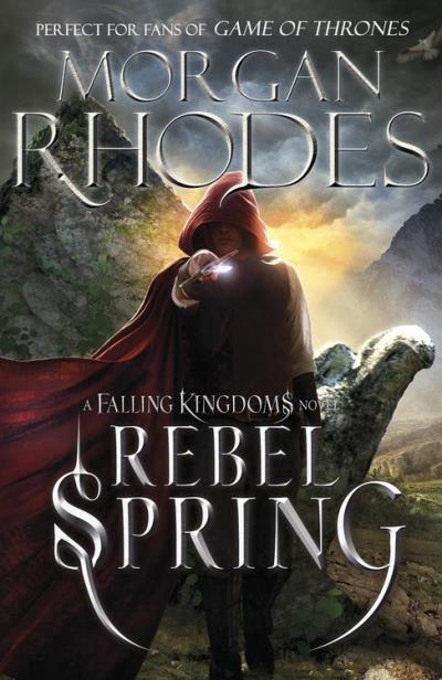 Falling Kingdoms - Rebel Spring Morgan Rhodes