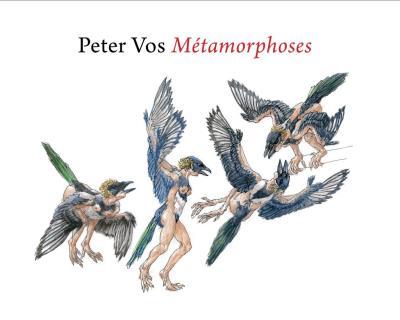 Peter Vos. Métamorphoses