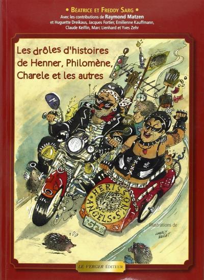 Les drôles d'histoires de Henner, Philomène, Charele et les autres