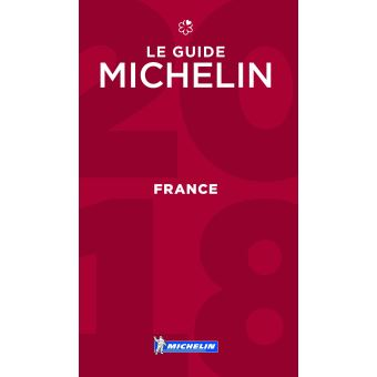 Le Guide Michelin France hôtels et restaurants Edition 2018
