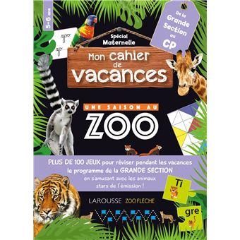 Une saison au ZooMon cahier de vacances de la GS au CP, Cycle 1