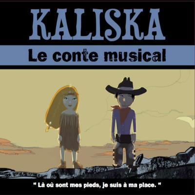 Kaliska : Le conte musical, La où sont mes pieds je suis à ma place