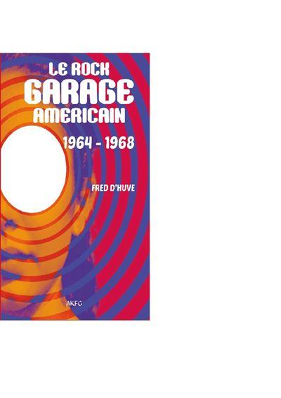 Le rock garage américain 1964-1968
