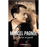 Marcel Pagnol, un autre regard
