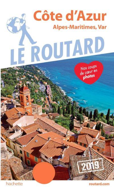 Guide du Routard Côte d'Azur 2019 - (Alpes-Maritimes, Var) - 9782017069409 - 9,49 €