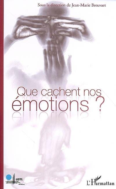 Que cachent nos émotions ?