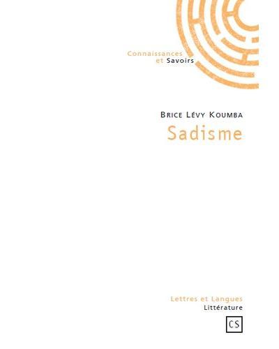 Sadisme - Connaissances Et Savoirs Eds