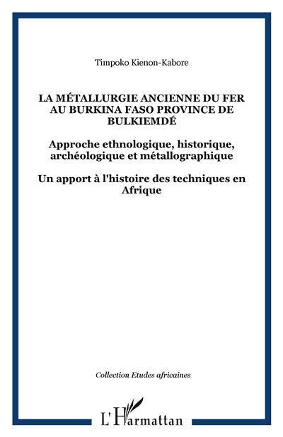 La métallurgie ancienne du fer au Burkina Faso, Province de Bulkiemdé