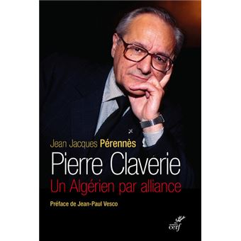 Pierre Claverie, un Algérien par alliance
