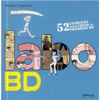 Labo BD 52 exercices pour créer sa première BD