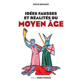 Idées fausses et réalités du Moyen Âge