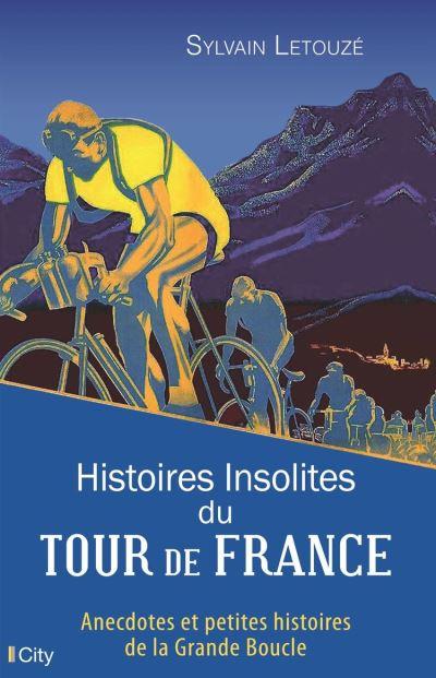 Histoires insolites du Tour de France - 9782824632414 - 11,99 €