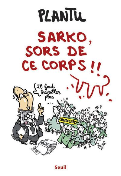 Sarko, sors de ce corps !