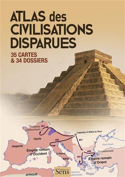 Atlas des civilisations disparues