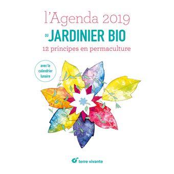 Calendrier Lunaire Notre Temps 2019.L Agenda Du Jardinier Bio 2019 Avec Le Calendrier Lunaire