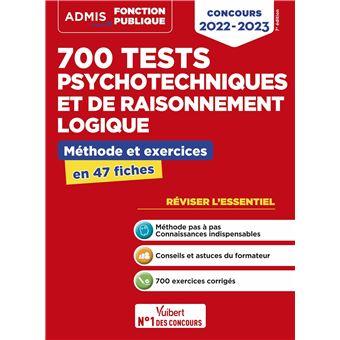 700 tests psychotechniques et de raisonnement logique - Méthode et exercices -