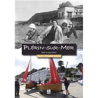 Plérin-sur-Mer, d'hier à aujourd'hui