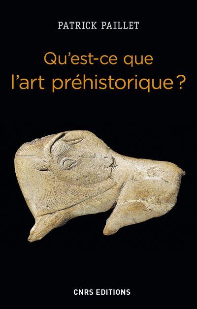 Qu'est-ce que l'art préhistorique ? L'Homme et l'image au Paléolithique