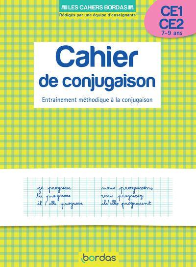 Cahier de conjugaison CE1-CE2 7-9 ans - Entrainement méthodique à la conjugaison