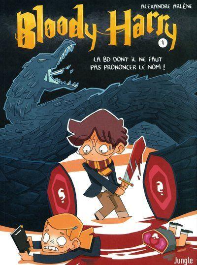 Bloody Harry - tome 1 La BD dont il ne faut pas prononcer le nom !