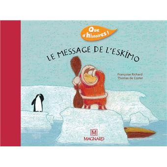 Que d'histoires ! CP - Série 2 (2004) - Période 2 : album Le Message de l'Eskimo