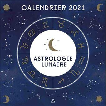 Calendrier mural 2021  Astrologie lunaire   broché   Collectif