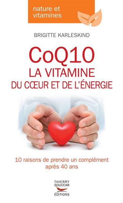 CoQ10, la vitamine du coeur et de l'énergie - La vitamine du cœur et de l'énergie - 9782365491709 - 5,49 €