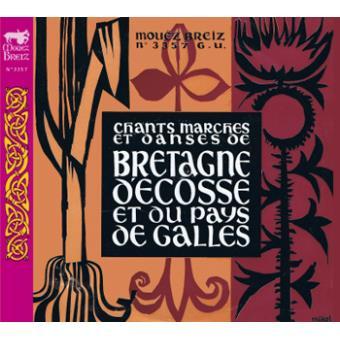 Chants, marches et danses de Bretagne, d'Ecosse et du Pays de Galles