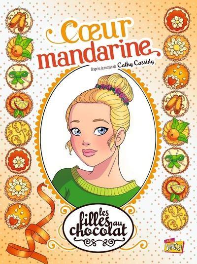Les filles au chocolat - tome 3 Coeur mandarine