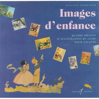 Images D Enfance Quatre Siecles D Illustration Du Livre Pour Enfants