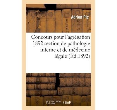 Concours pour l'agrégation 1892 section de pathologie interne et de médecine légale