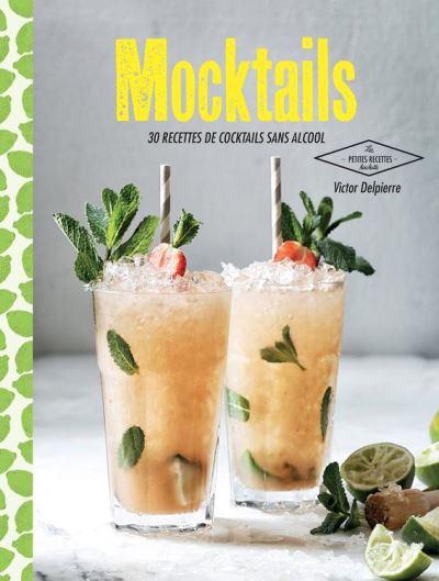Mocktails - 30 recettes de cocktails sans alcool - 9782014649376 - 5,99 €