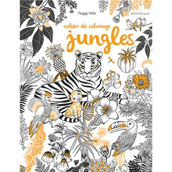 Cahier De Coloriage Jungles Broche Peggy Nille Achat Livre Fnac