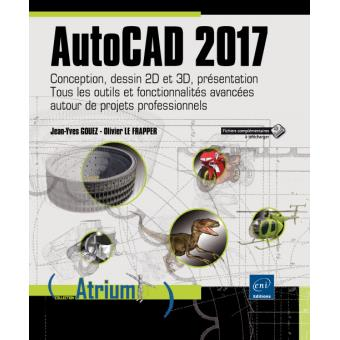 Autocad 2017 Conception Dessin 2d Et 3d Presentation